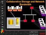 collaborative storage and network bandwidth
