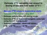 estimate d 13 c variability not related to mixing of sea and river water d 13 c