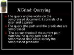 xgrind querying