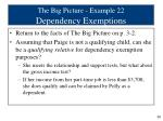 the big picture example 22 dependency exemptions