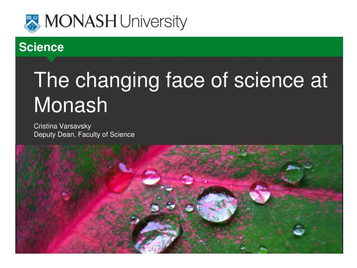 the changing face of science at monash n.