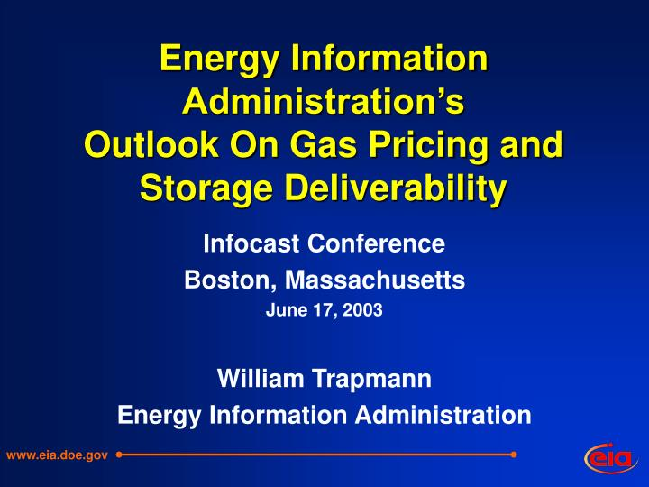 energy information administration s outlook on gas pricing and storage deliverability n.