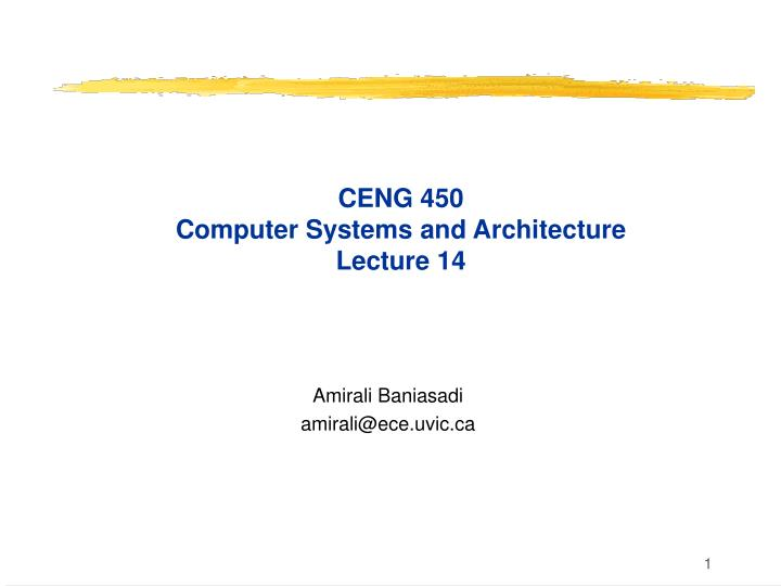 ceng 450 computer systems and architecture lecture 14 n.