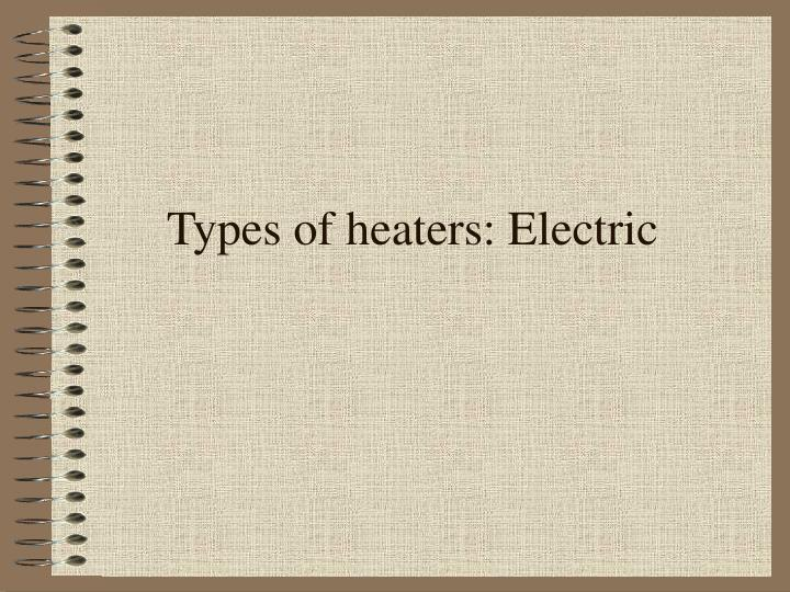 types of heaters electric n.