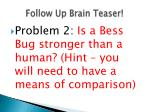 follow up brain teaser