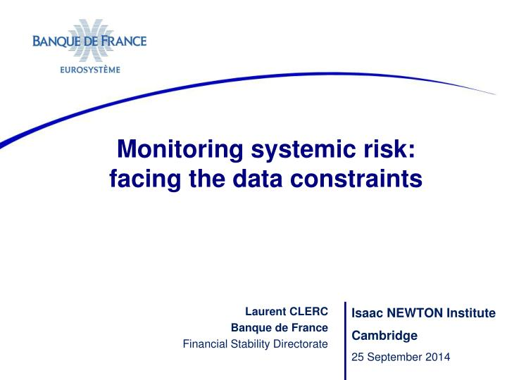 monitoring systemic risk facing the data constraints n.