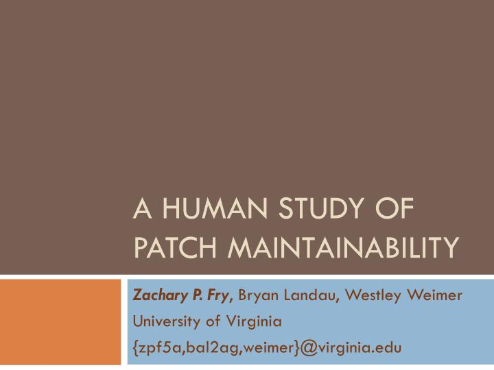 a human study of patch maintainability n.