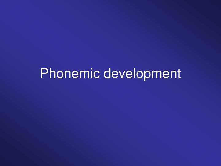 phonemic development n.