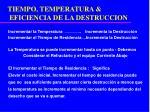 tiempo temperatura eficiencia de la destruccion1