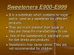 sweeteners e900 e999