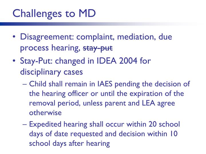 Challenges to MD