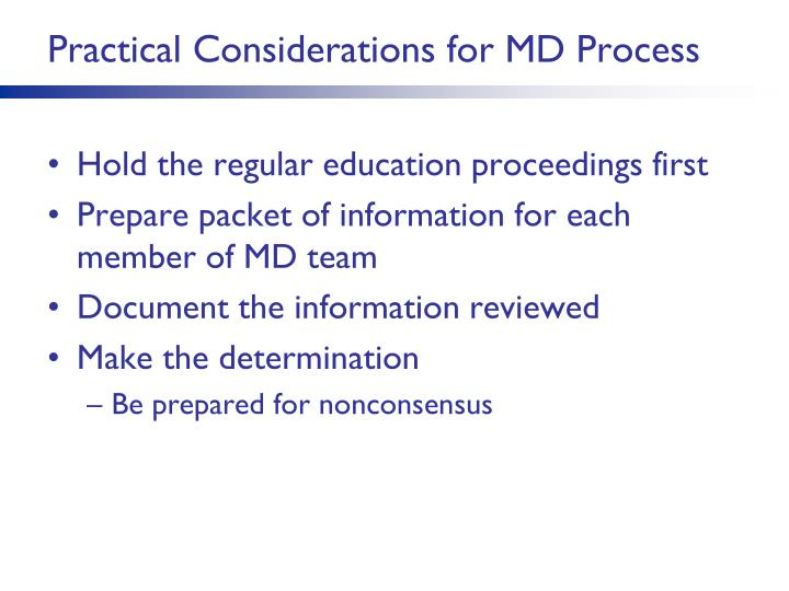 Practical Considerations for MD Process