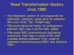 yeast transformation vectors circa 1980