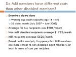 do mbi members have different costs than other disabled members