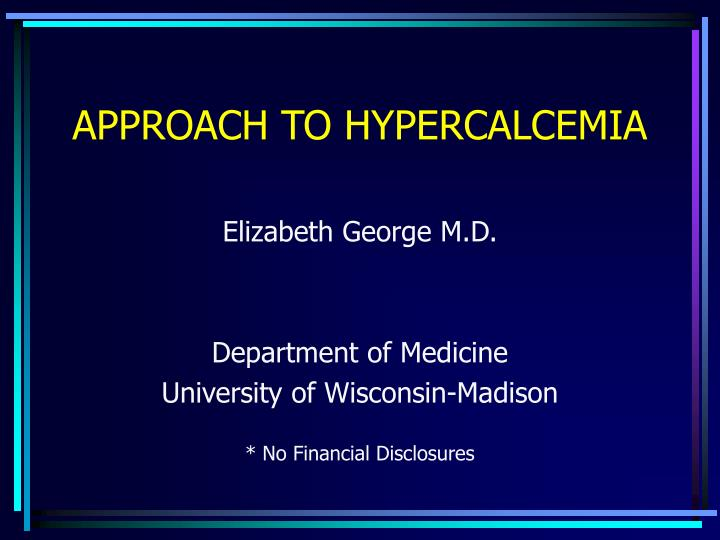 approach to hypercalcemia n.