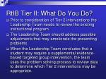 rtib tier ii what do you do