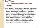 cas wrapp vs leadership transformationnel suite