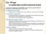 cas wrapp vs leadership transformationnel suite1