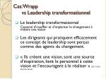 cas wrapp vs leadership transformationnel