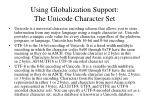 using globalization support the unicode character set