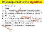 roadmap construction algorithm