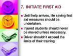 7 initiate first aid
