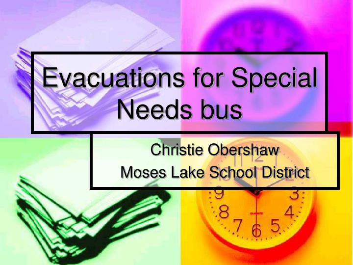 evacuations for special needs bus n.