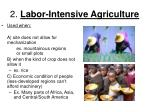 2 labor intensive agriculture