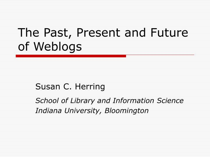 the past present and future of weblogs n.