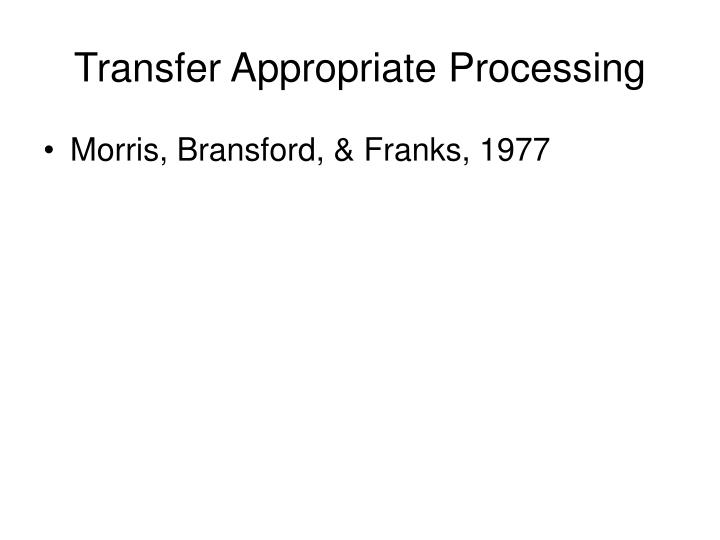 transfer appropriate processing n.