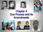 chapter 4 due process and its amendments