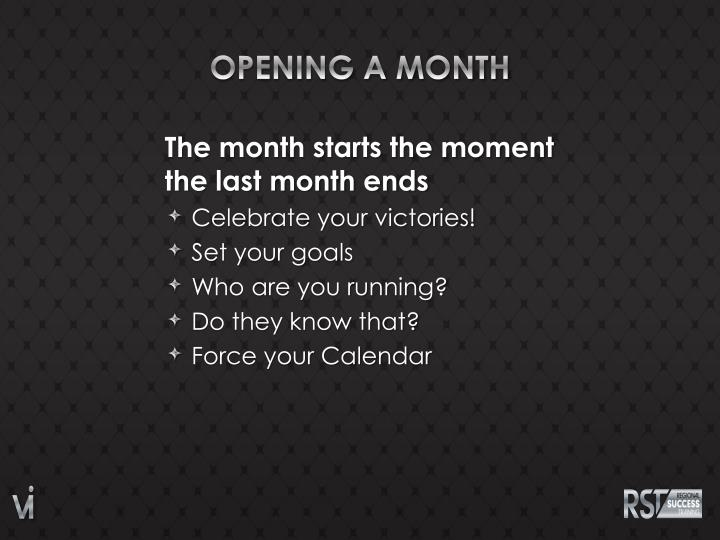 Opening a month