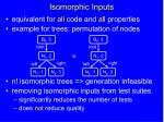 isomorphic inputs