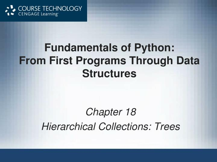 fundamentals of python from first programs through data structures n.