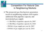 competition for natural gas in neighboring markets2