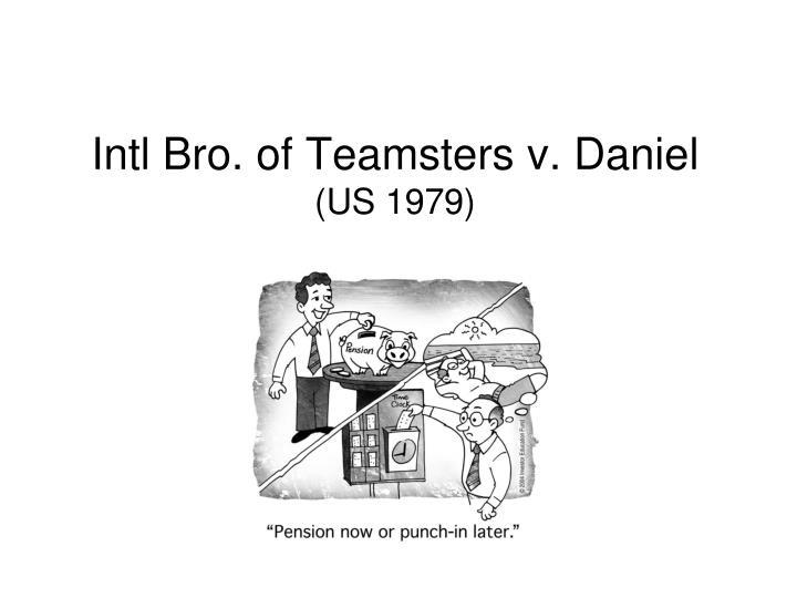 Intl Bro. of Teamsters v. Daniel