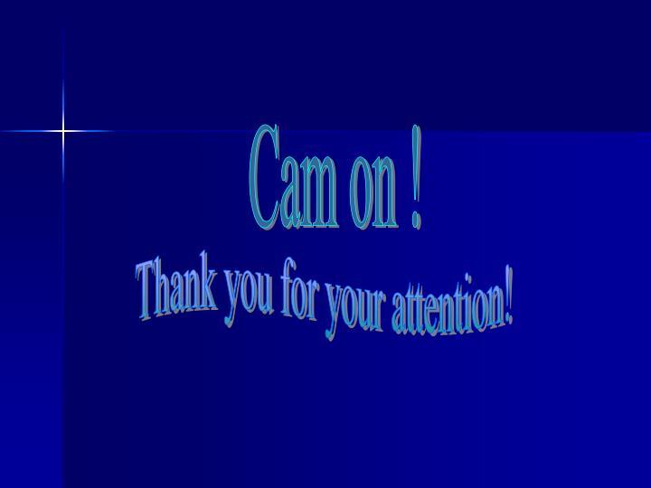 Cam on !