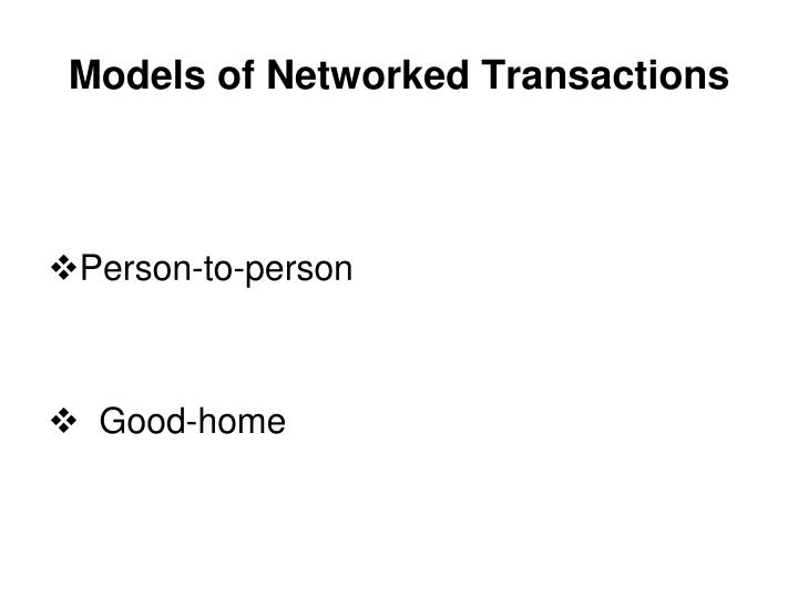 Models of Networked Transactions