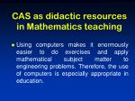 cas as didactic resources in mathematics teaching