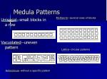 medula patterns