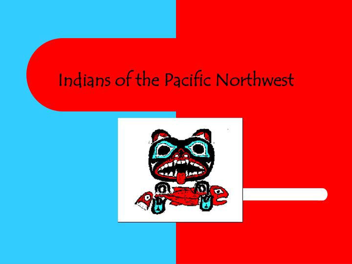 indians of the pacific northwest n.