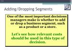 adding dropping segments
