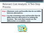 relevant cost analysis a two step process