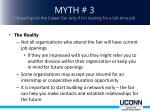 myth 3 i should go to the career fair only if i m looking for a full time job
