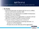 myth 4 i might receive a position offer during the career fair