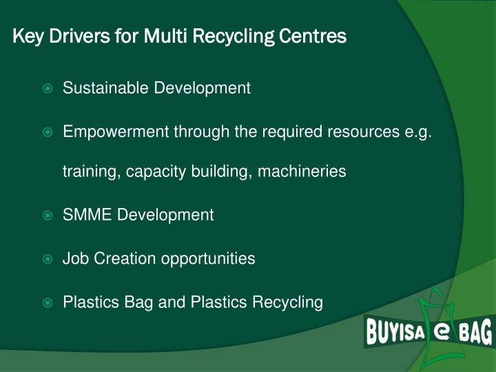 Key Drivers for Multi Recycling Centres