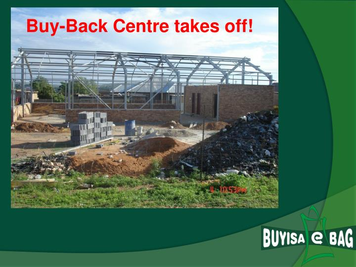 Buy-Back Centre takes off!