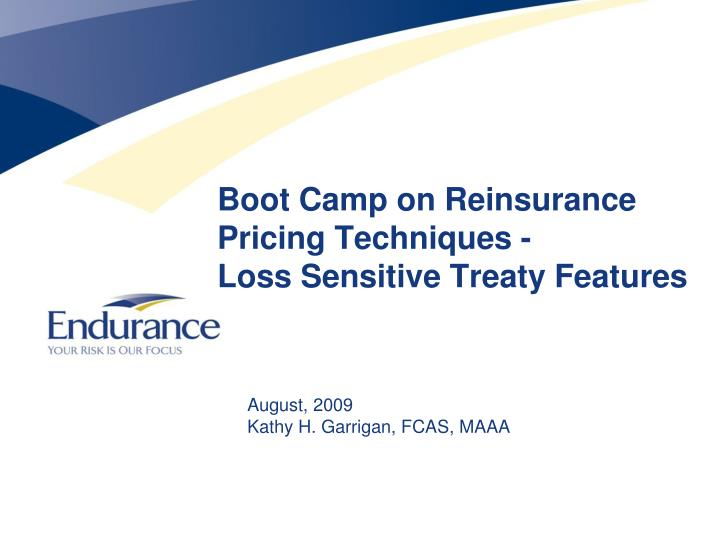 boot camp on reinsurance pricing techniques loss sensitive treaty features n.