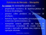 estruturas de mercado monop lio1
