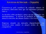 estruturas de mercado oligop lio